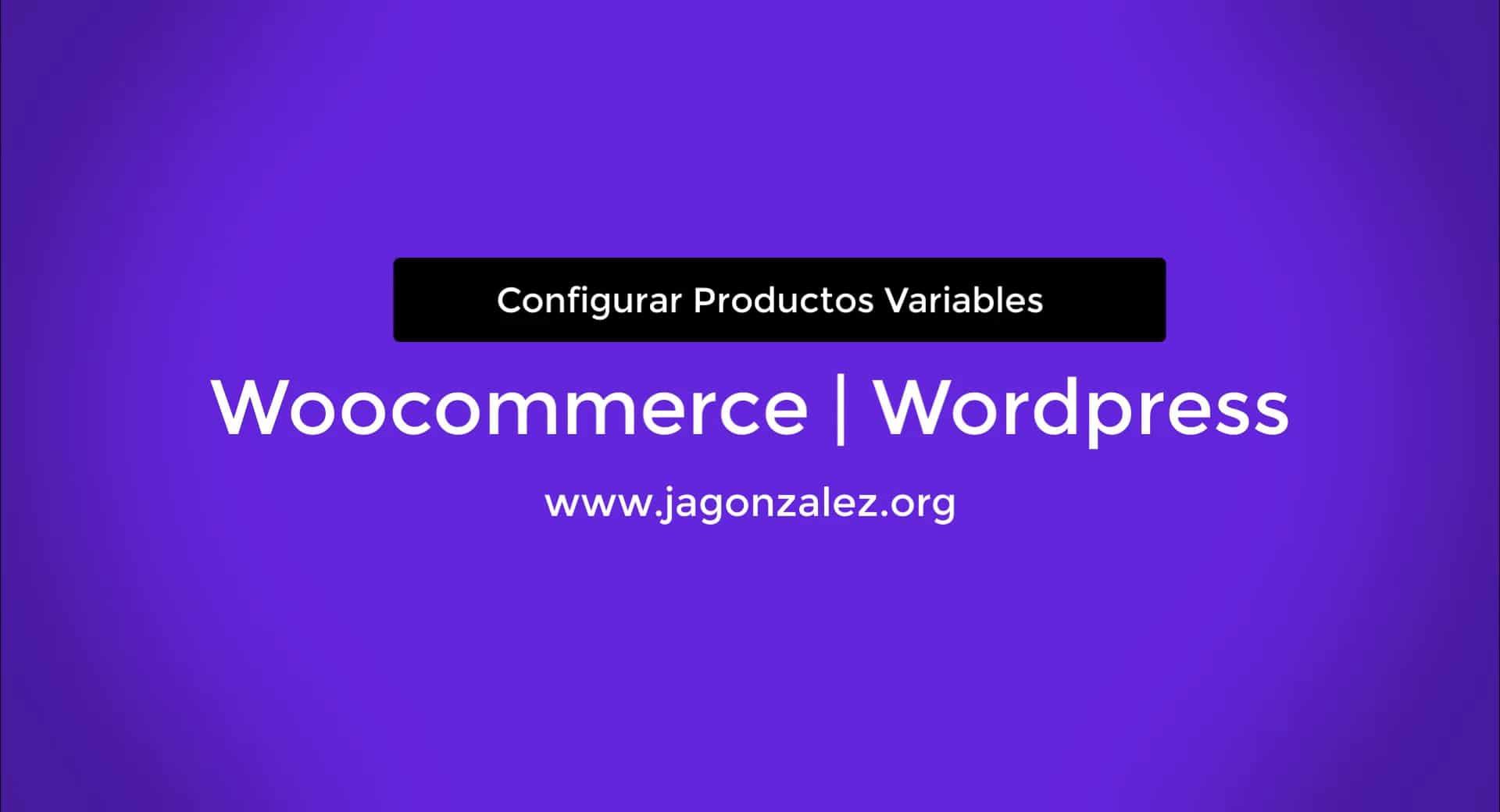 CONFIGURAR-PRODUCTOS-VARIABLES-WOOCOMMERCE-WORDPRESS