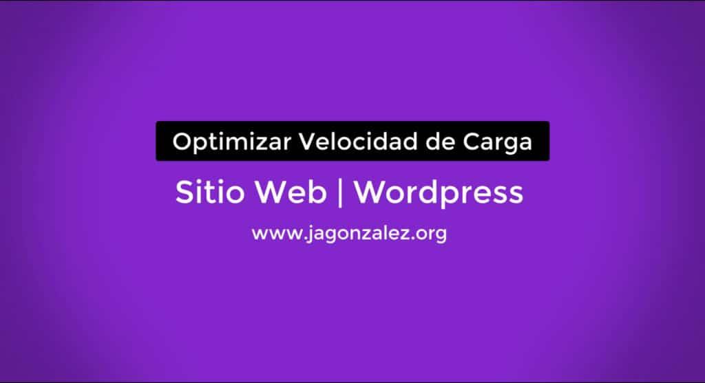 OPTIMIZAR-VELOCIDAD-DE-CARGA-WORDPRESS